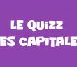 quizz des capitales